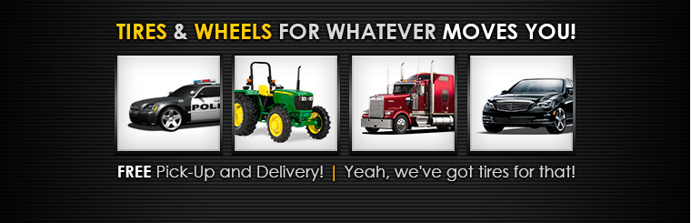 Tires & Wheels for Whatever Moves You: Yeah, we've got tires for that!