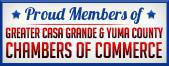 Proud Members of Greater Casa Grande & Yuma County Chambers of Commerce