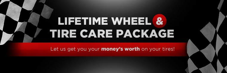 Lifetime Wheel & Tire Care Package: Let us get you your money's worth on your tires! Click here to print the coupon.