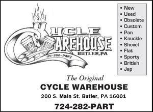 The Original Cycle Warehouse. New. Used. Obsolete. Custom. Pan. Knuckle. Shovel. Flat. Sporty. British. Jap. 200 S. Main St. Butler, PA 16001. 724-282-PART.
