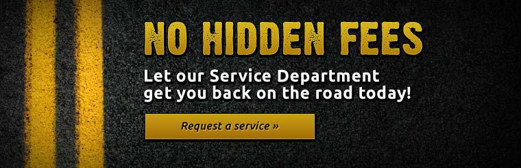 No Hidden Fees: Let our Service Department get you back on the road today!