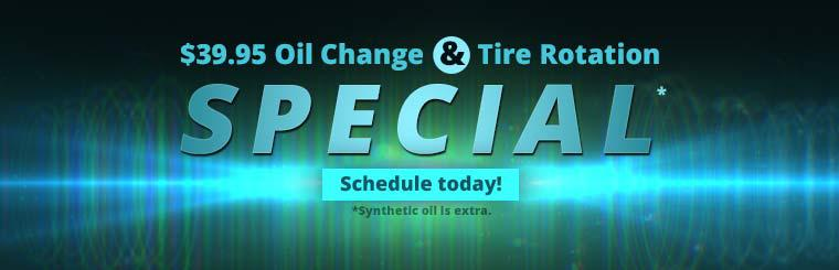 $39.95 Oil Change & Tire Rotation Special: Schedule your appointment today!