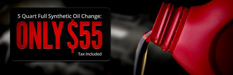 Get a 5 quart full synthetic oil change for only $55, tax included! Click here for details.
