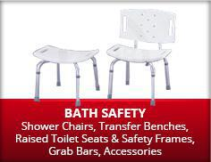 Bath Safety: Shower Chairs, Transfer Benches, Raised Toilet Seats and Safety Frames, Grab Bars, and Accessories