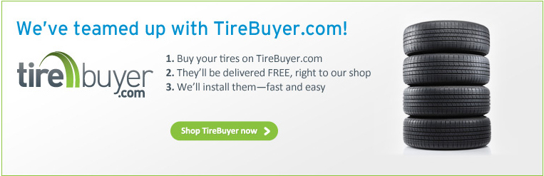 Buy your tires on TireBuyer.com. They'll be delivered free, right to our shop. We'll install them - fast and easy.
