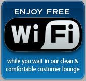 Enjoy free Wi-Fi while you wait in our clean and comfortable customer lounge