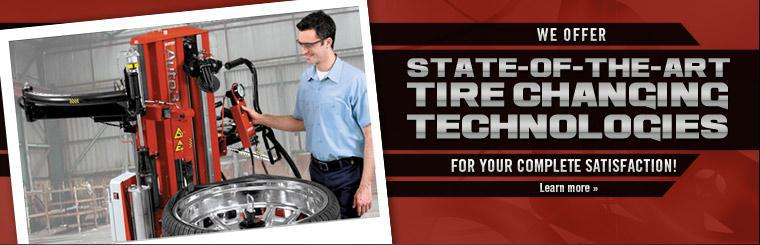 We offer state-of-the-art tire changing technologies for your complete satisfaction! Click here to learn more.