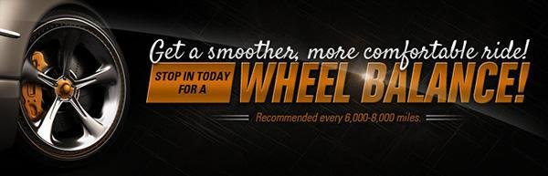 Get a smoother, more comfortable ride! Stop in today for a wheel balance! Recommended every 6,000 - 8,000 miles.