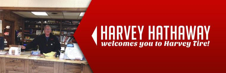 Harvey Hathaway welcomes you to Harvey Tire!