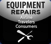 Equipment Repairs: Airline, Travelers, Consumers