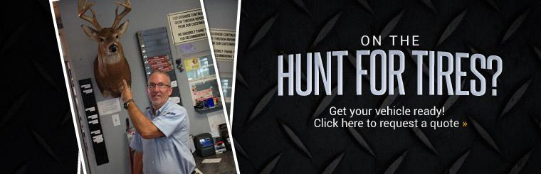 Are you on the hunt for tires? Get your vehicle ready! Click here to request a quote.