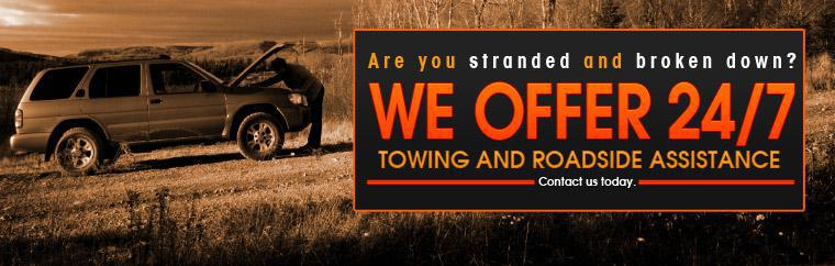 Are you stranded and broken down? We offer 24/7 towing and roadside assistance. Click here to contact us.
