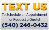 Text us to schedule an appointment or request a quote! (540) 246-0432
