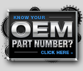 Know your OEM part number? Click here!