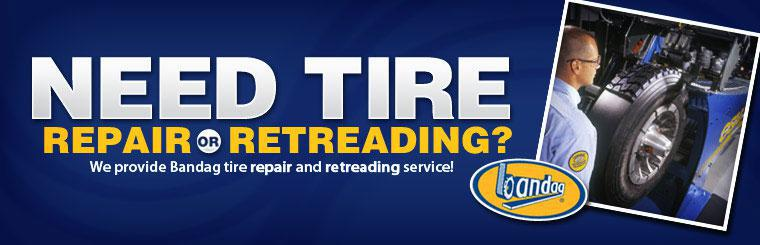 Need tire repair or retreading? We provide Bandag tire repair and retreading service! Click here to learn more.