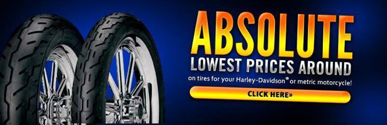 We have the absolute lowest prices around on  tires for your Harley-Davidson® or metric.