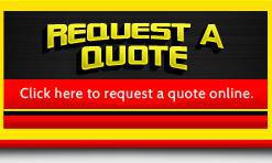 Request a Quote: Click here to request a quote online!