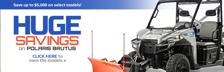 Save up to $5,000 on select Polaris BRUTUS models!