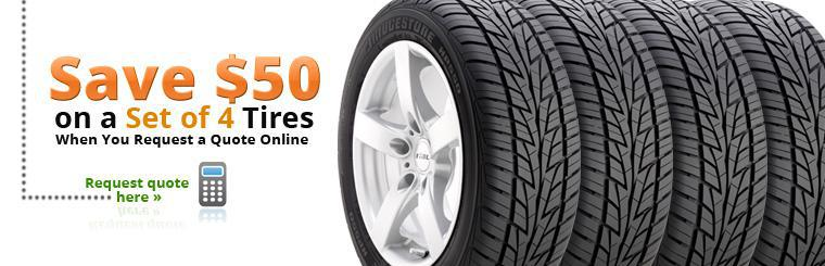 Save $50 on a set of 4 tires when you request a quote online! Click here to request a quote.