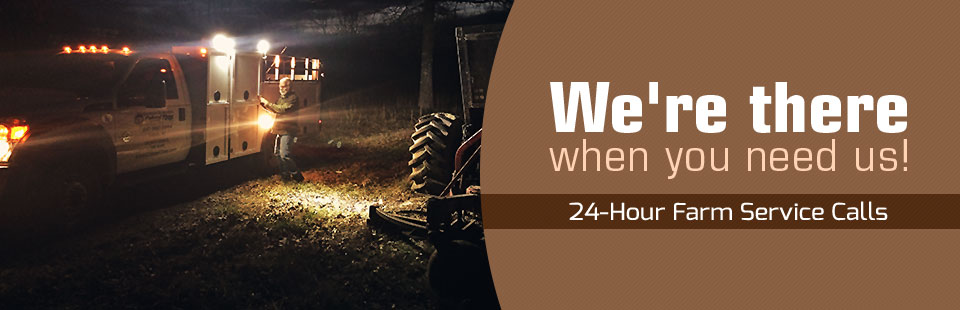 24-Hour Farm Service Calls: We're there when you need us! Click here to contact us.