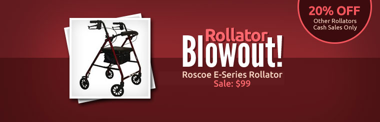 Rollator Blowout: The Roscoe E-Series rollator is on sale for $99, plus get 20% off other rollators (cash sales only)! Contact us for details.