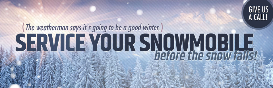 The weatherman says it's going to be a good winter. Service your snowmobile before the snow falls! Call (519) 268-7533 today!