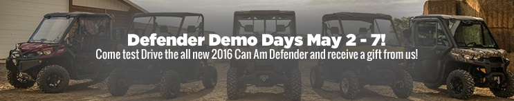 Defender Demo Days May 2 - 7!! Come test Drive the all new 2016 Can Am Defender and receive a gift from us!!
