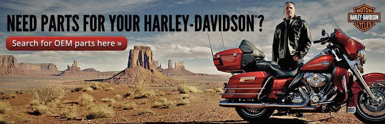 Need parts for your Harley-Davidson®? Click here to search for OEM parts.