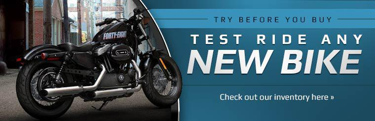 Test ride any new bike before you buy! Click here to view our inventory.