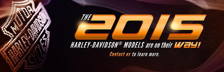 The 2015 Harley-Davidson® models are on their way! Contact us to learn more.