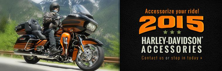 2015 Harley-Davidson® Accessories: Contact us or stop in today.