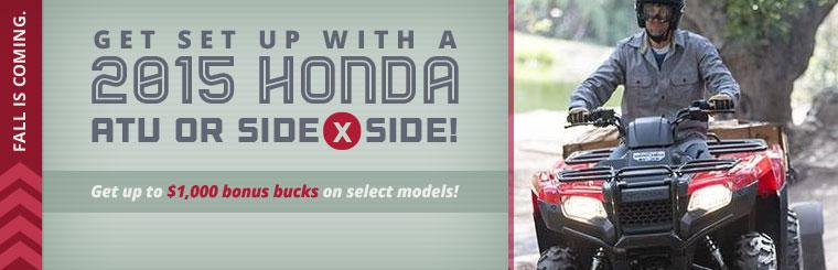 2015 Honda ATV and Side x Sides: Click here to view the models.