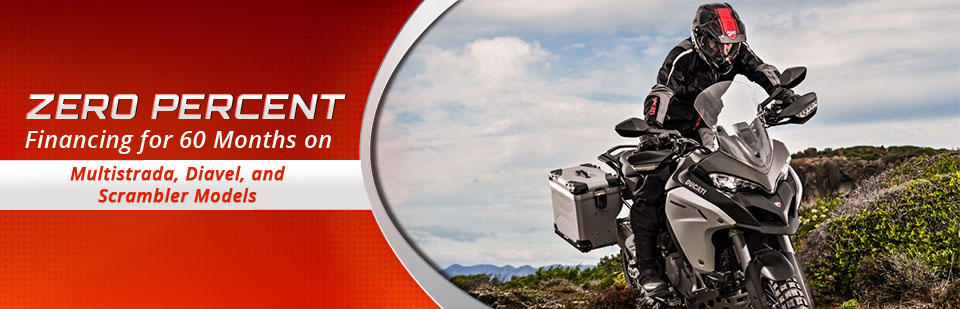 Zero percent financing is available for 60 months on Ducati Multistrada, Diavel, and Scrambler models!