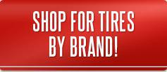 Shop for tires by brand!