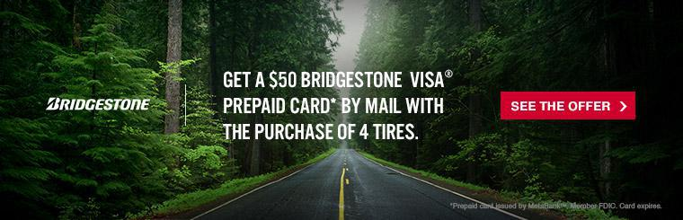 Get a $50 Bridgestone Visa® prepaid card by mail with the purchase of 4 tires.