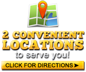 We have two convenient locations to serve you! Click here for directions.