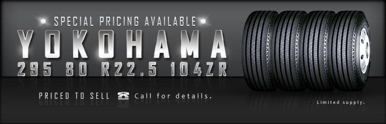 We have special pricing available on the Yokohama 295 80 R22.5 104ZR! Call for details.
