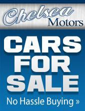 Chelsea Motors Cars for Sale.  No Hassle Buying