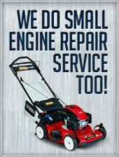 We do small engine repair service too!