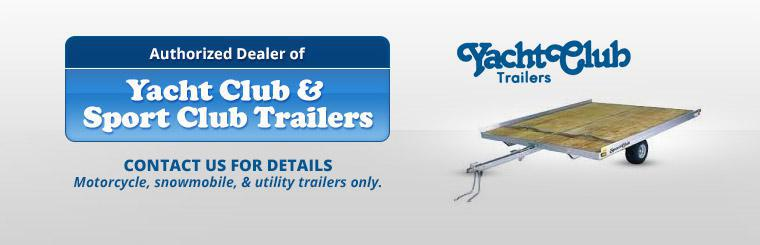 We are an authorized dealer of Yacht Club and Sport Club trailers. Contact us for details.