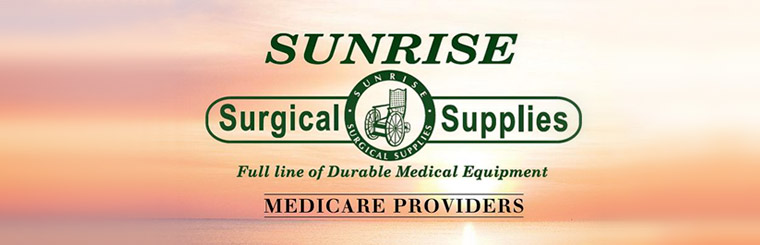 Sunrise Surgical Supplies: Full line of Durable Medical Equipment
