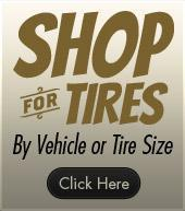Shop For Tires By Vehicle or Tire Size.  Click Here!