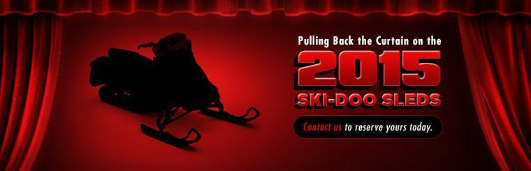 We are pulling back the curtain on the 2015 Ski-Doo sleds! Contact us to reserve yours today.