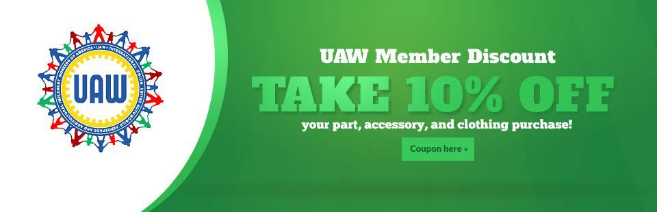 UAW Member Discount: Take 10% off your parts, accessory, and clothing purchase! Click here to print the coupon.