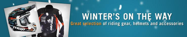 Winter's on the way. Great selection of riding gear, helmets and accessories.