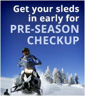 Get your sleds in early for pre-season checkup.