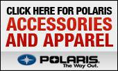 Click here for Polaris Accessories and Apparel.