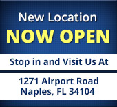Now Open. Stop in and visit us at 1271 Airport Road, Naples, FL 34104.