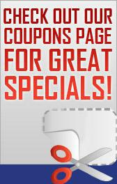 Check out our coupons page for great specials!
