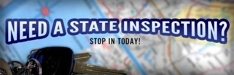 Stop in today for a state inspection!